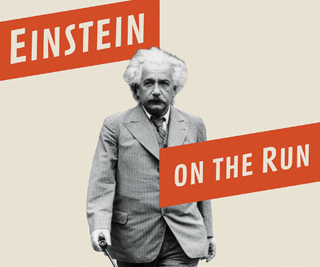 Einstein on the Run: How Britain Saved the World's Greatest Scientist