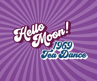 Hello Moon! 1969 Tea Dance – Festival Finale