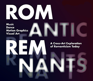 Romantic Remnants: Music for Dance, Motion Graphics, and Visual Art