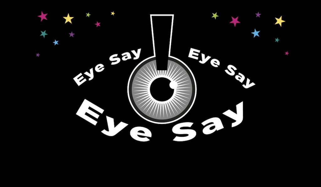 COMEDY - Eye Say, Eye Say, Eye Say with Extant